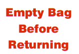 Misc – Empty Bag Before Returning